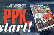 """Gazeta Bankowa"": PPK, start!"