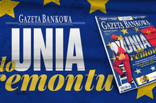 """Gazeta Bankowa"": Unia do remontu"